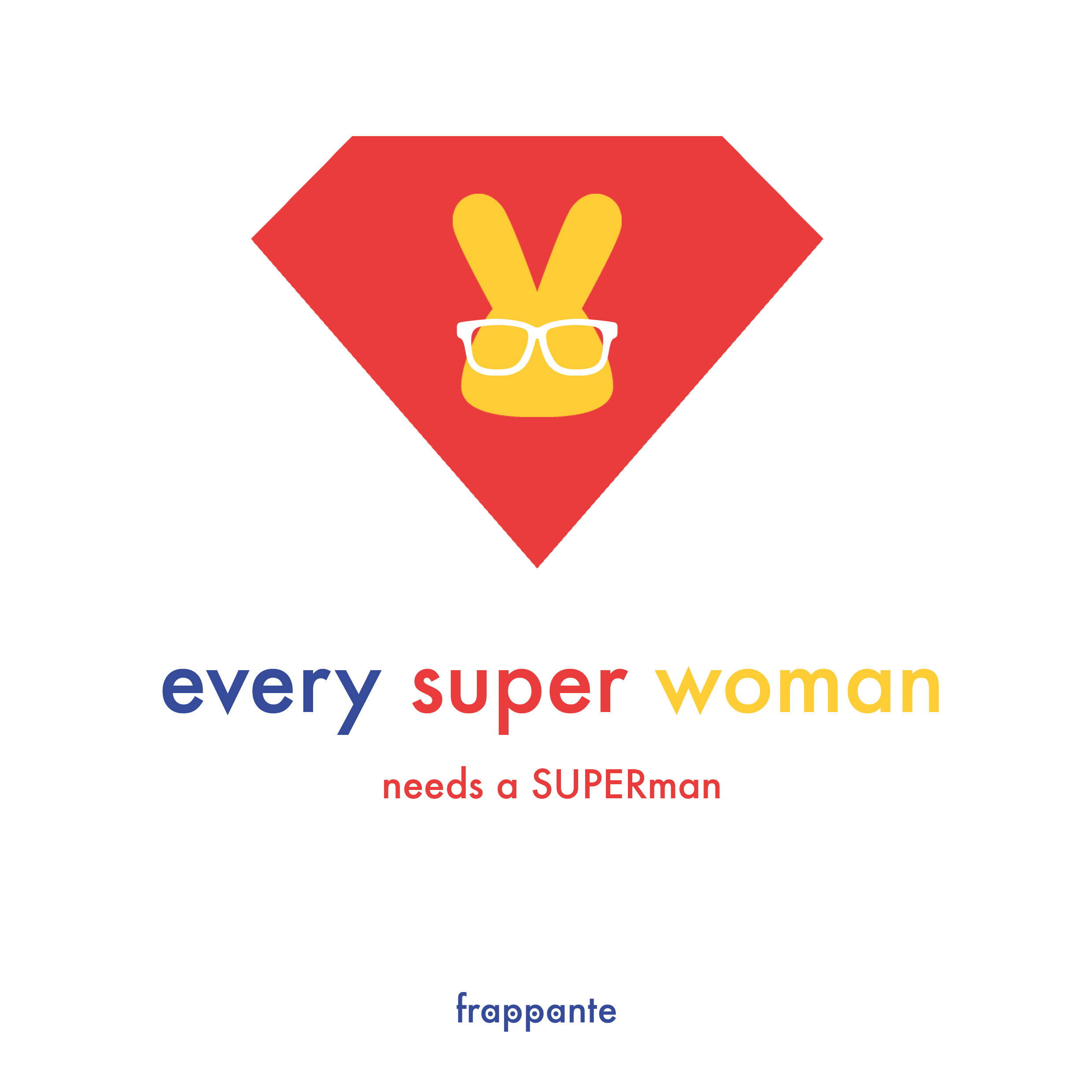 poster_every super woman needs a superman.jpg