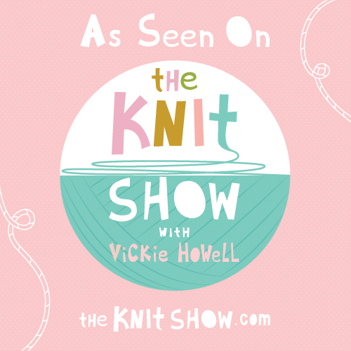 As seen on The Knit Show with Vickie Howell