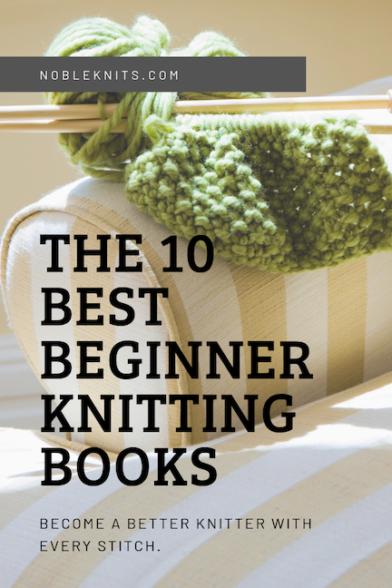 The 10 Best Beginner Knitting Books