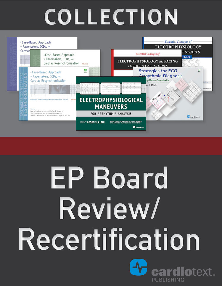 EP Board Review/Recertification Collection — Cardiotext Publishing -  Cardiology Books and eBooks