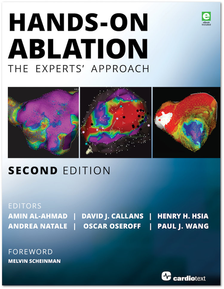 Hands-On Ablation, Second Edition - Al-Ahmad, Callans, Hsia, Natale,  Oseroff, Wang 9781942909170 — Cardiotext Publishing - Cardiology Books and  eBooks
