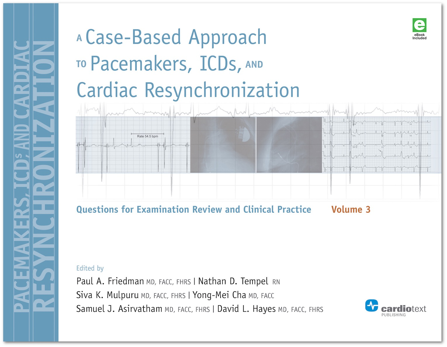 A Case-Based Approach to Pacemakers, ICDs, and Cardiac Resynchronization: Questions for Examination Review and Clinical Practice [Volume 3]