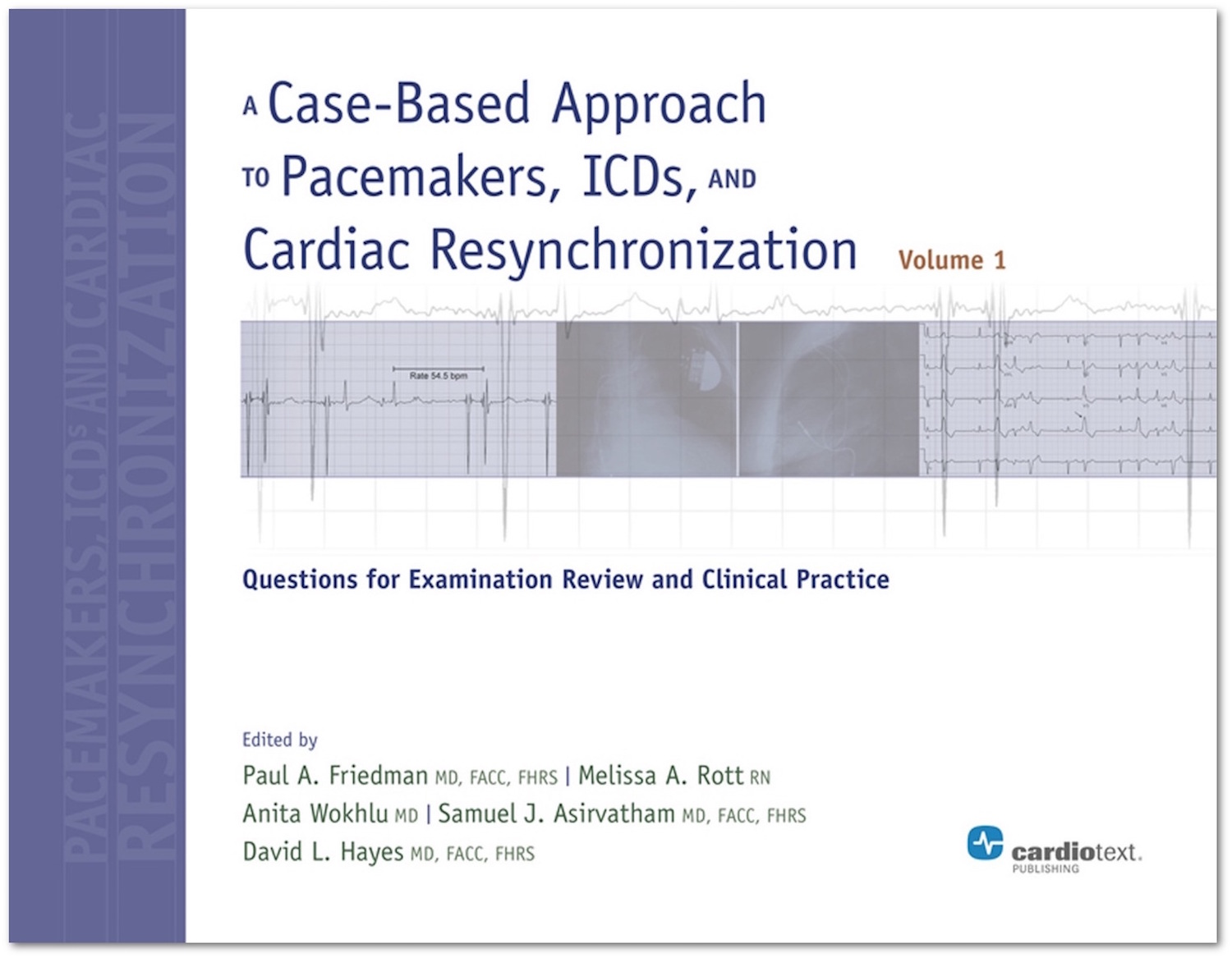 A Case-Based Approach to Pacemakers, ICDs, and Cardiac Resynchronization: Questions for Examination Review and Clinical Practice [Volume 1]