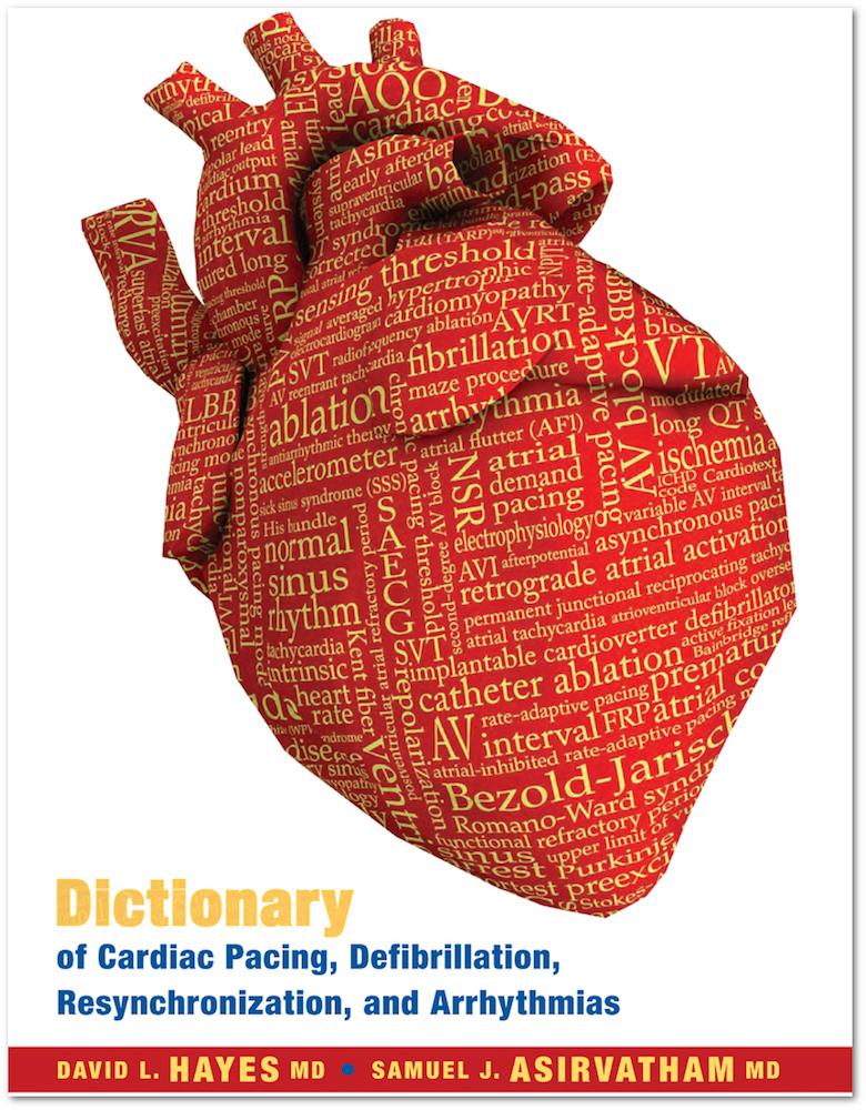 Dictionary of Cardiac Pacing, Defibrillation, Resynchronization, and Arrhythmias - 2nd Edition