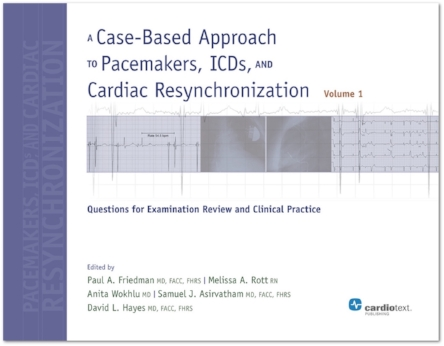 A Case-Based Approach to Pacemakers, ICDs, and Cardiac Resynchronization, Volume 1