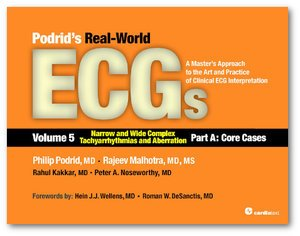 Podrid's Real-World ECGs: Volume 5, Narrow and Wide Complex Tachyarrhythmias and Abberation