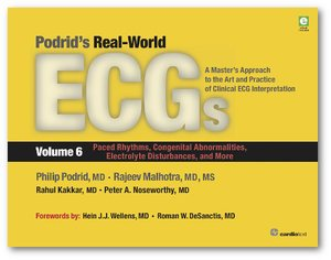 Podrid's Real-World ECGs: Volume 6, Paced Rhythms, Congenital Abnormalities, Electrolyte Disturbances, and More