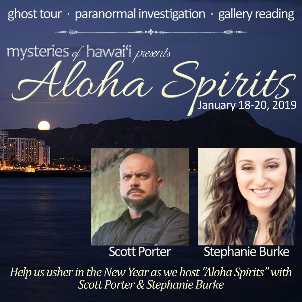 Mysteries of Hawaii presents Aloha Spirits with Scott Porter and Stephanie Burke