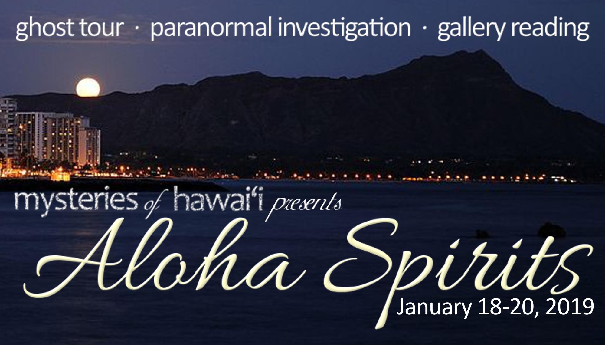 Mysteries of Hawaii presents Aloha Spirits with Scott Porter and Stephanie Burke