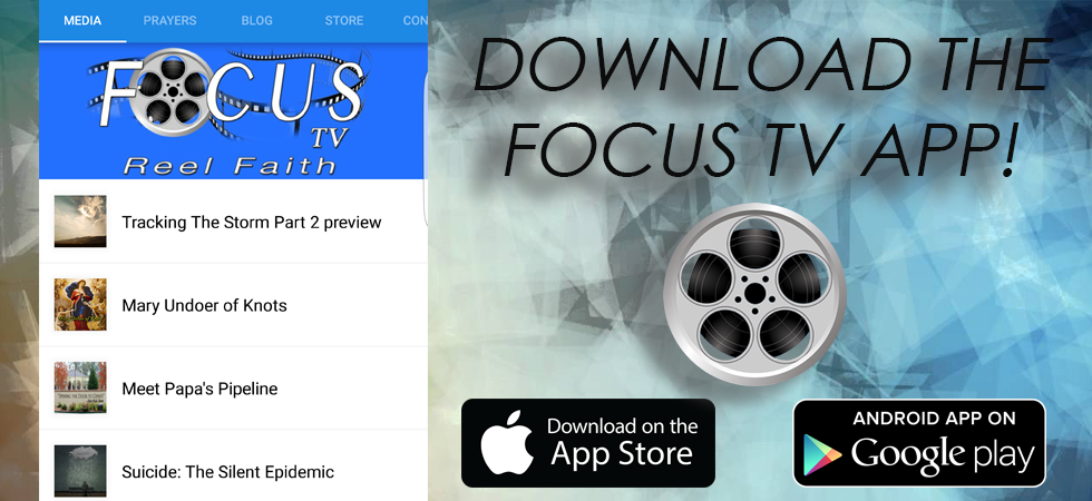 Download our new Focus TV app in the Apple App Store and Google Play Store