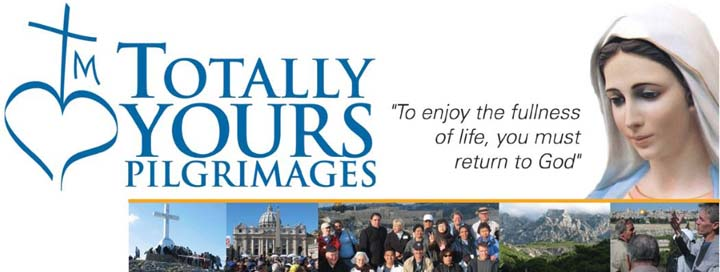 Click here to find out more about Totally Yours Pilgrimages