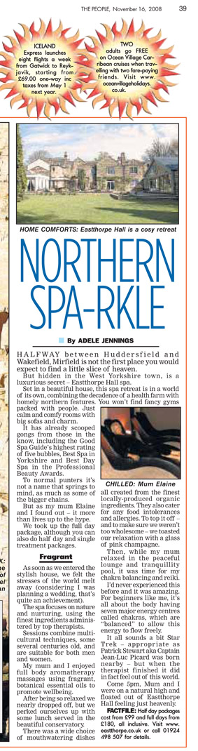 Travel piece from when my mum, Elaine, and I, visited Eastthorpe Hall Spa in Mirfield, West Yorkshire. Published in The Sunday People, November 16, 2008