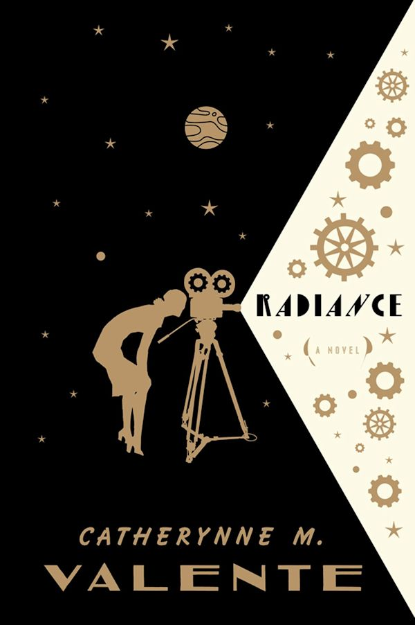 Radiance by Catherynne M. Valente