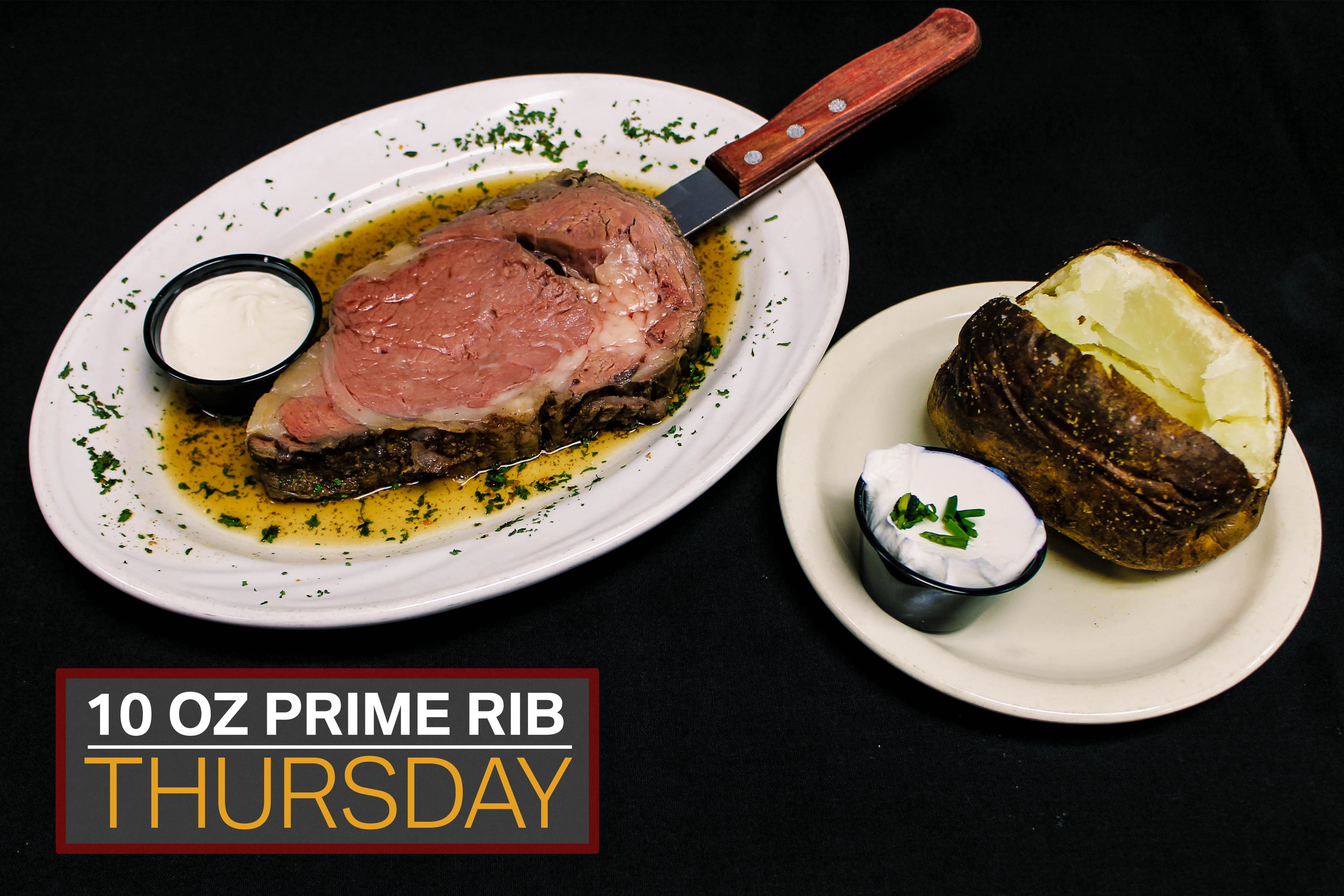 Thursday  10 oz. Prime Rib $16.50  4 P.M. - 10 P.M.