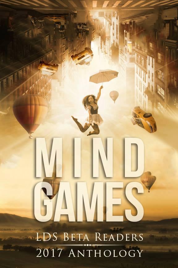 Allison's short story in the LDS Beta Readers Mind Games Anthology. 2017.