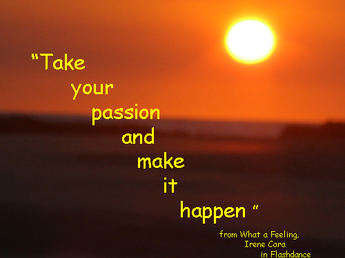 Igniting your passion gives your life energy and excitment.