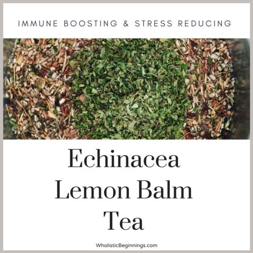 Immune Boosting & Stress Reducing - Echinacea Lemon Balm Tea