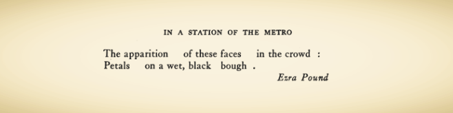 The poem as it was originally published in  Poetry  magazine April 1913    poetryfoundation.org/poetrymagazine/browse?volume=2&issue=1&page=20    . Websites often truncate the mid-line spaces.