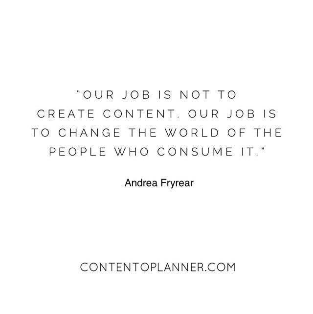"""""""Our job is not to create content. Our job is to change the world of the people who consume it."""" – Andrea Fryrear . What is your mission ? 🤓 .  #contentcreator #content #contentmarketing #contentcreation #influencer #marketing #digital"""