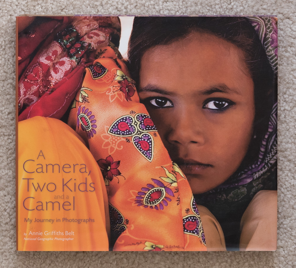 A Camera, Two Kids and a Camel  by Annie Griffiths Belt