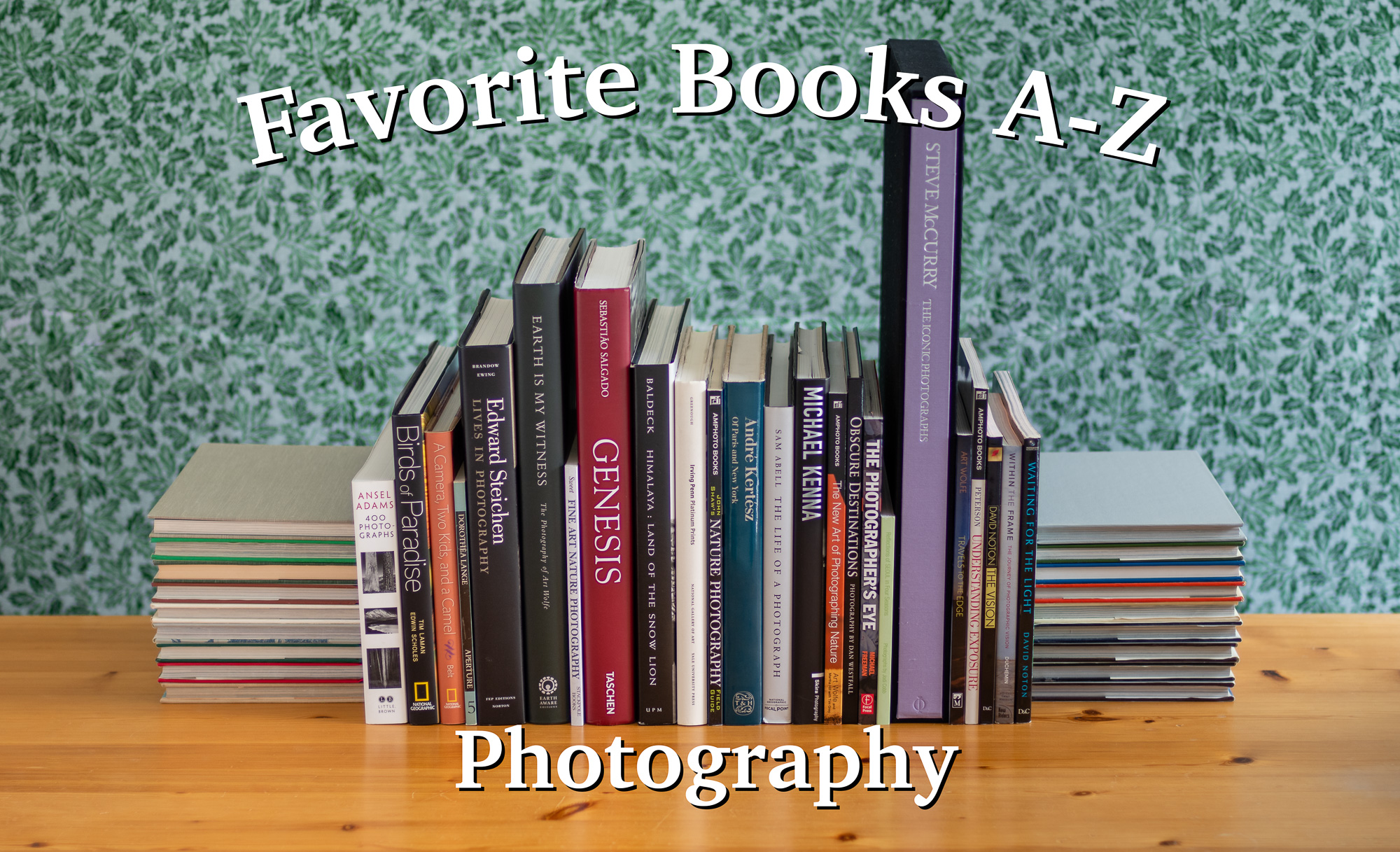 Some of my favorite photography books, from A to Z.
