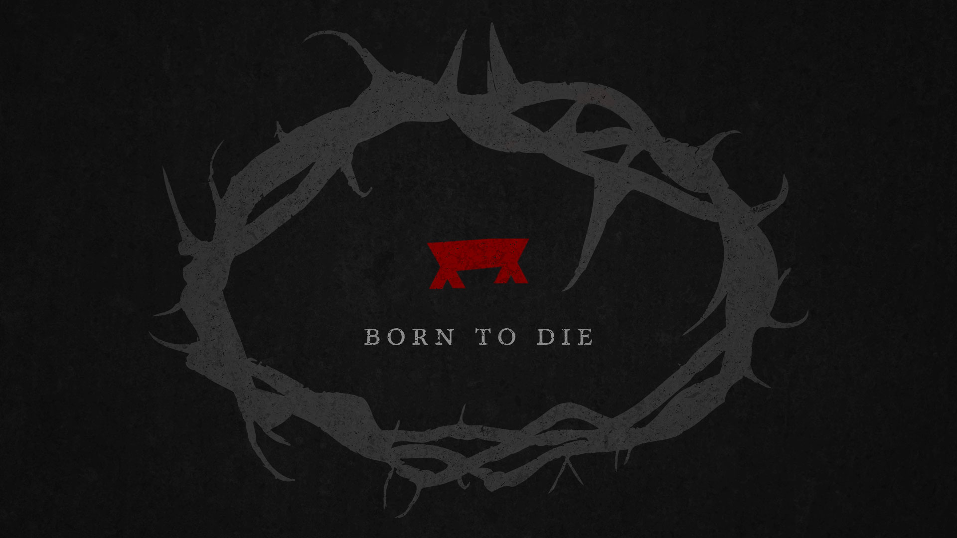 Born-to-Die_16x9_widescreen.jpg