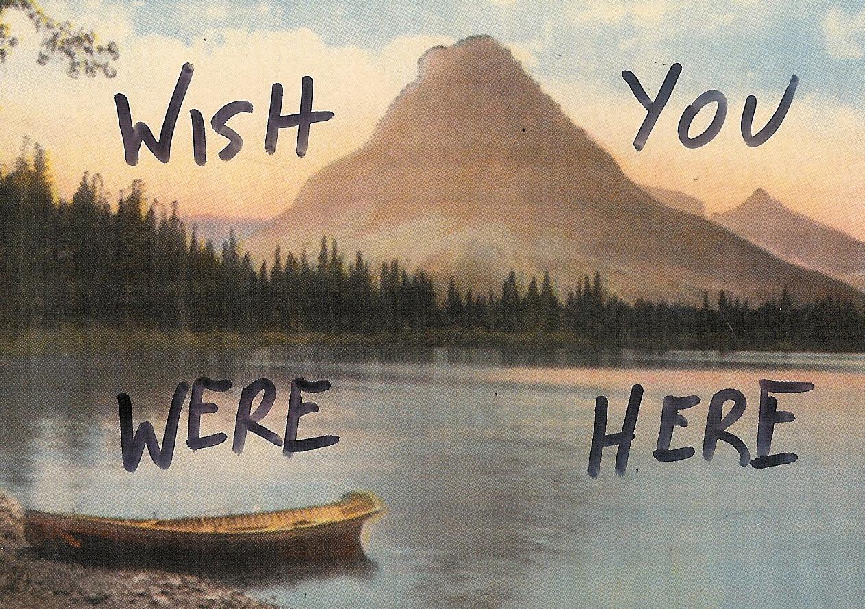 Wish you were here — Fil Corbitt