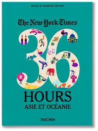 The New york Times - 36 Hours Asie et Océanie