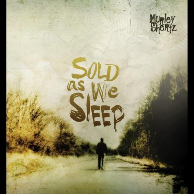 Sold As We Sleep - 2009