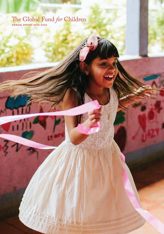 Annual Report Cover - The Global Fund for Children  https://issuu.com/globalfundforchildren/docs/gfc_ar16_singlepgs_110116