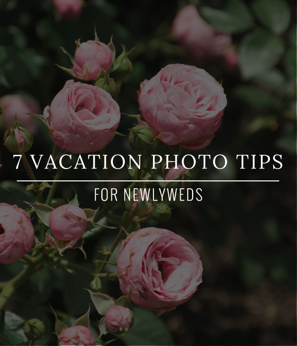 7 vacation photography tips for newlyweds
