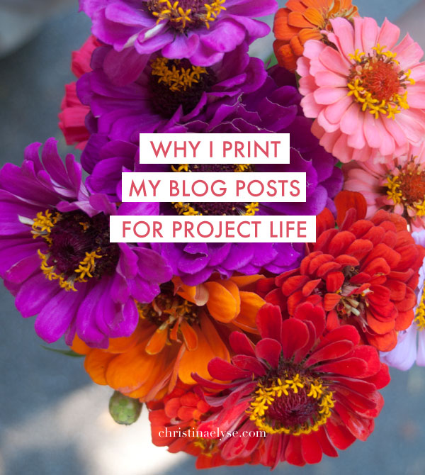 Why I print my blog posts for project life - christinaelyse.com