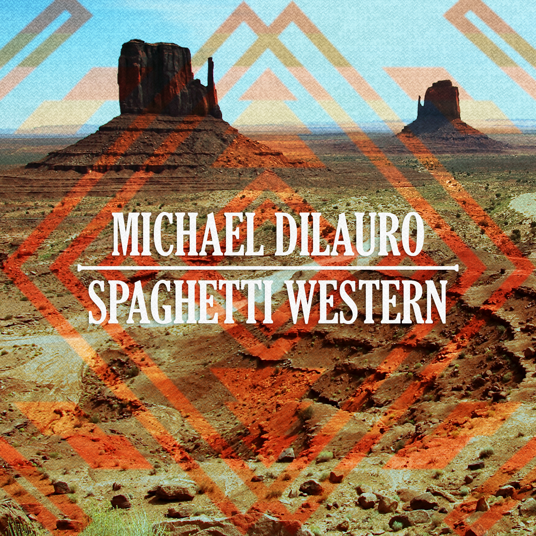 "Michael Dilauro ""Spaghetti Western"" 2016"