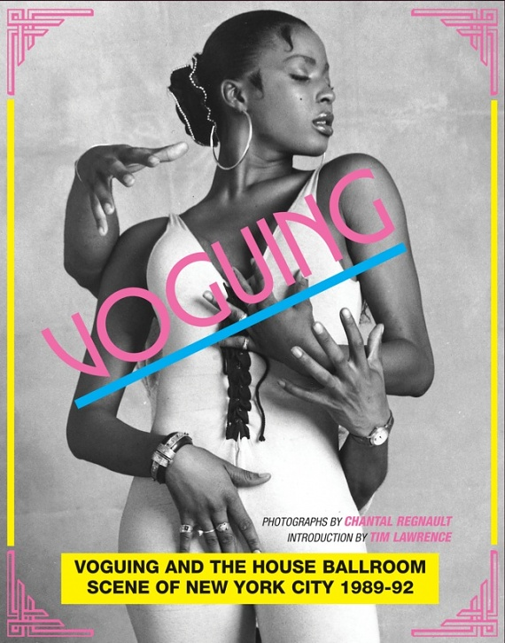 Voguing and the House Ballroom Scene of New York City