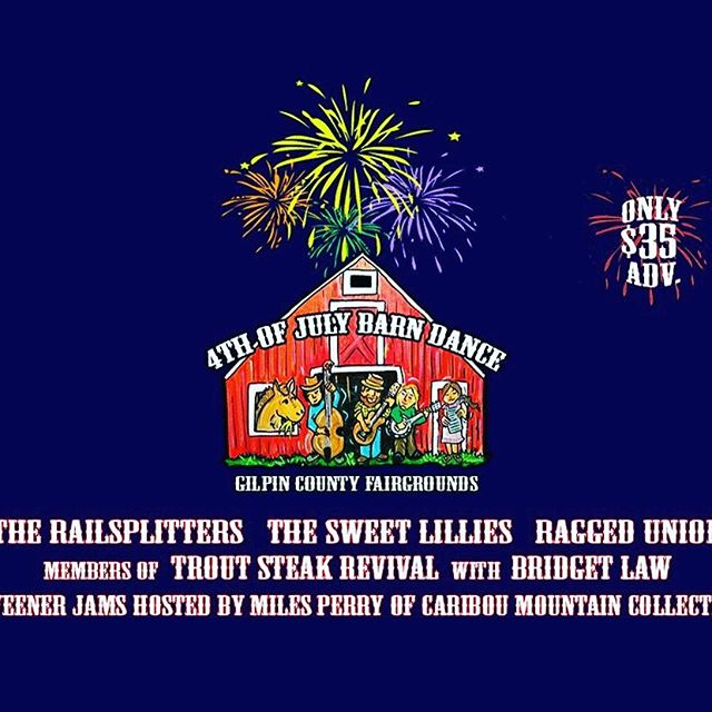 Have you gotten your tix yet? It will indeed be a happy 4th! . . . @thesweetlilliesband @raggedunion @troutsteakrevival @fiddlinbridget @cariboumountaincollective