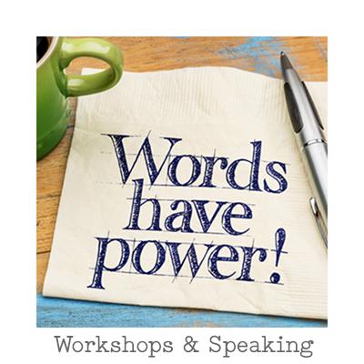 Custom Designed Workshops and Speaking Engagements