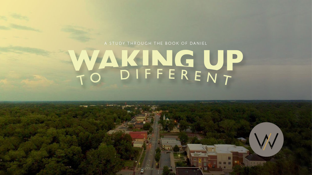 WAKING UP TO DIFFERENT: DANIEL 3 —
