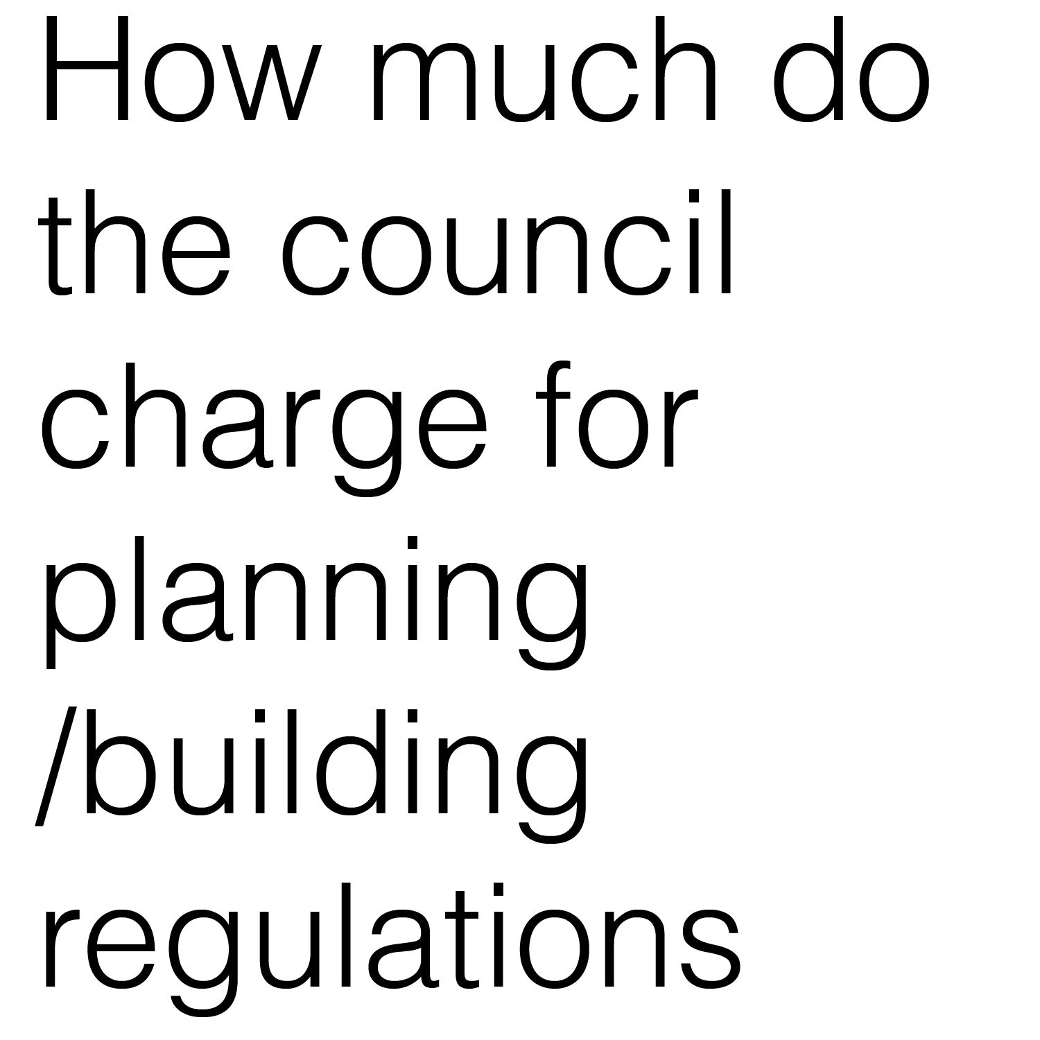 How much do the council charge for planning building applications