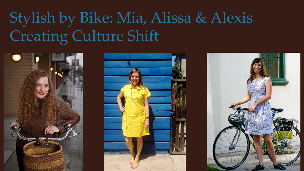 From left: Mia Kohout pf Momentum Magazine by David Niddrie, Alissa Walker of A Walker in LA website from her Flickr, and Alexis Lantz of the California Bicycle Coalition by Allan Crawford