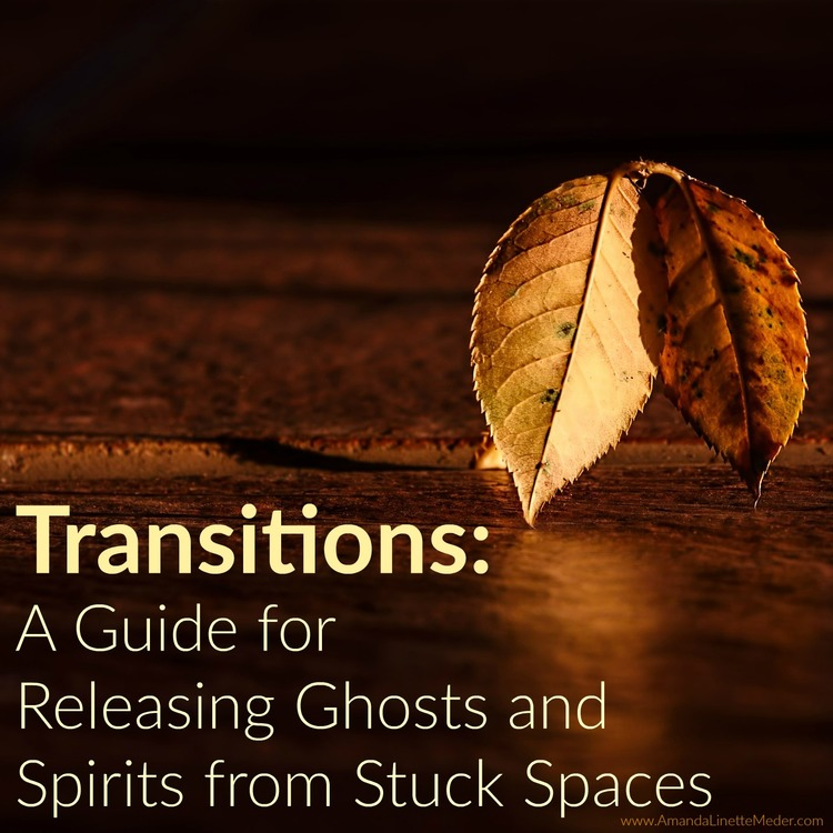 Picture of eBook,  Transitions: A guide for Releasing Ghosts and Spirits from Stuck Spaces