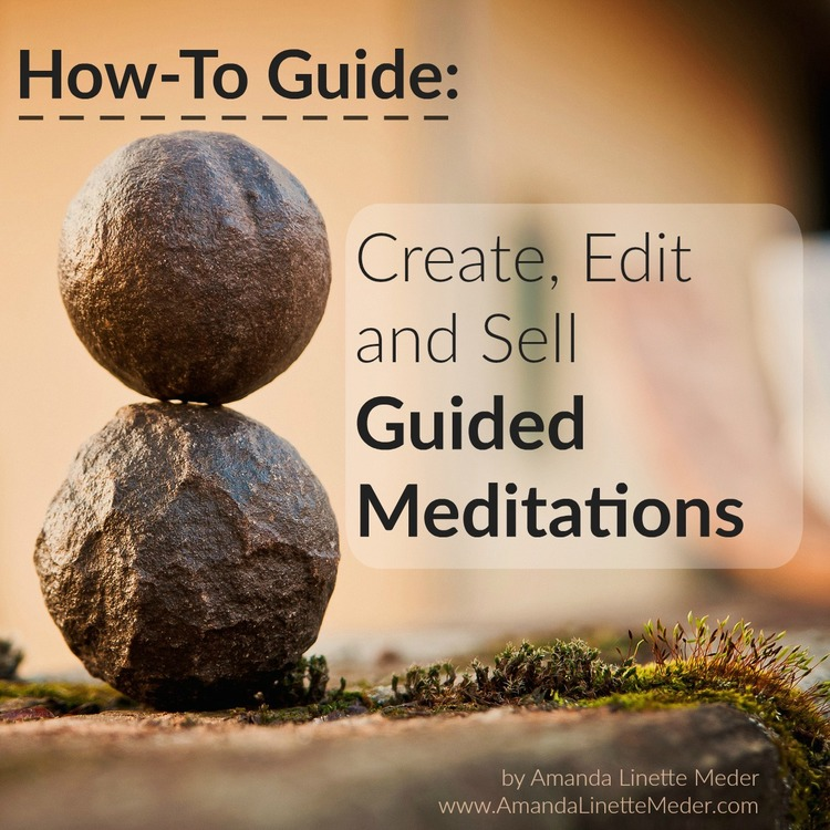eBook,  How To eGuide: Create Edit and Sell Guided Meditations