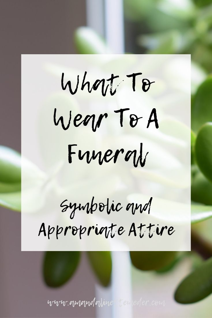Article:  What To Wear To A Funeral: Symbolic and Appropriate Attire