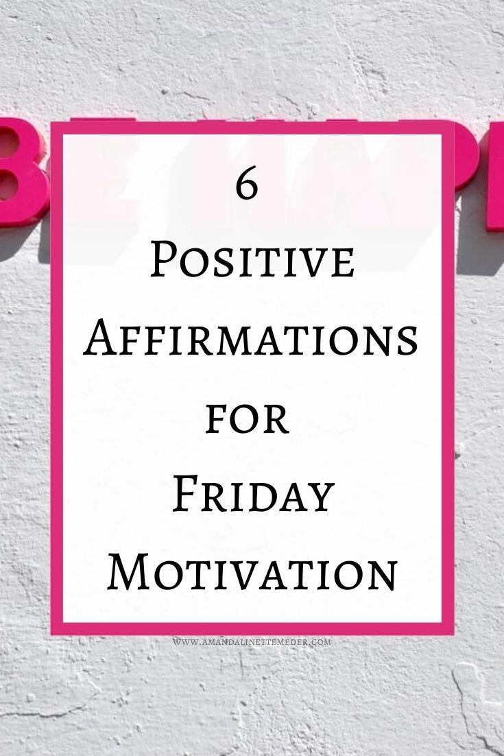 Friday Positive Affirmations Amanda Linette Meder