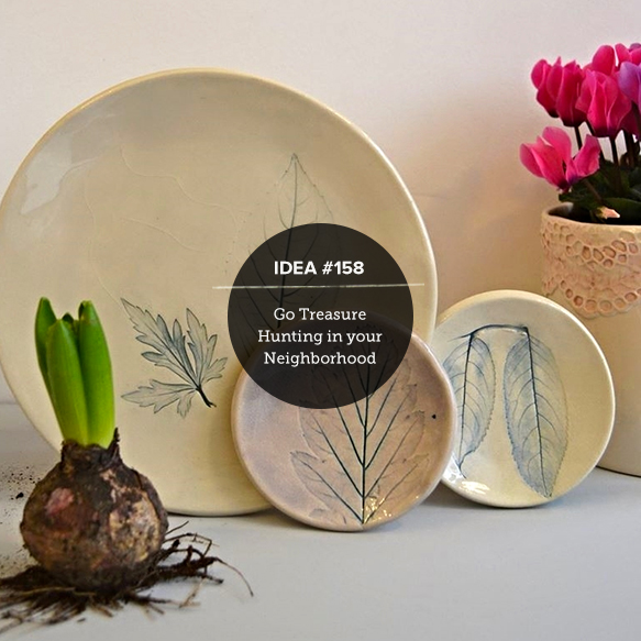 IDEA158: Go Treasure Hunting In Your Own Neighborhood