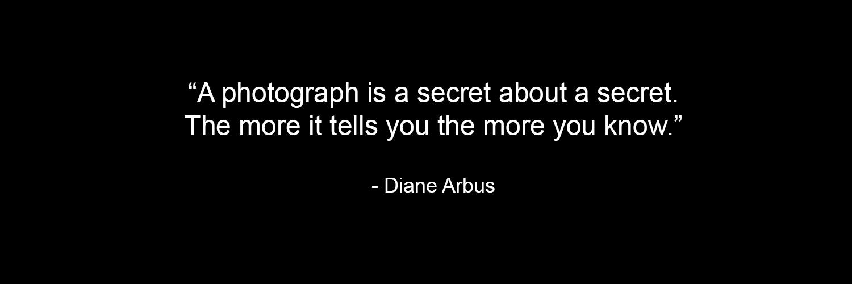 quote-a-photograph-is-a-secret-diane-arbus.png