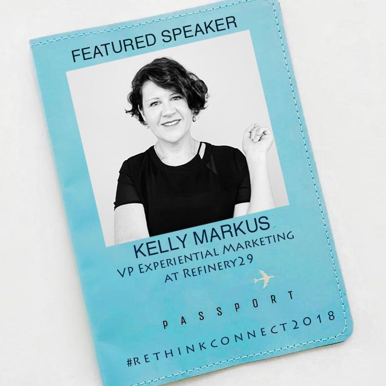 Kelly Markus, Vice President of Experiential Marketing Refinery29 (29Rooms)