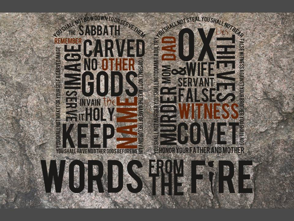 Words from the FIre - Ten Commandments