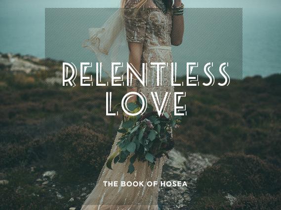 Relentless Love: The Book of Hosea