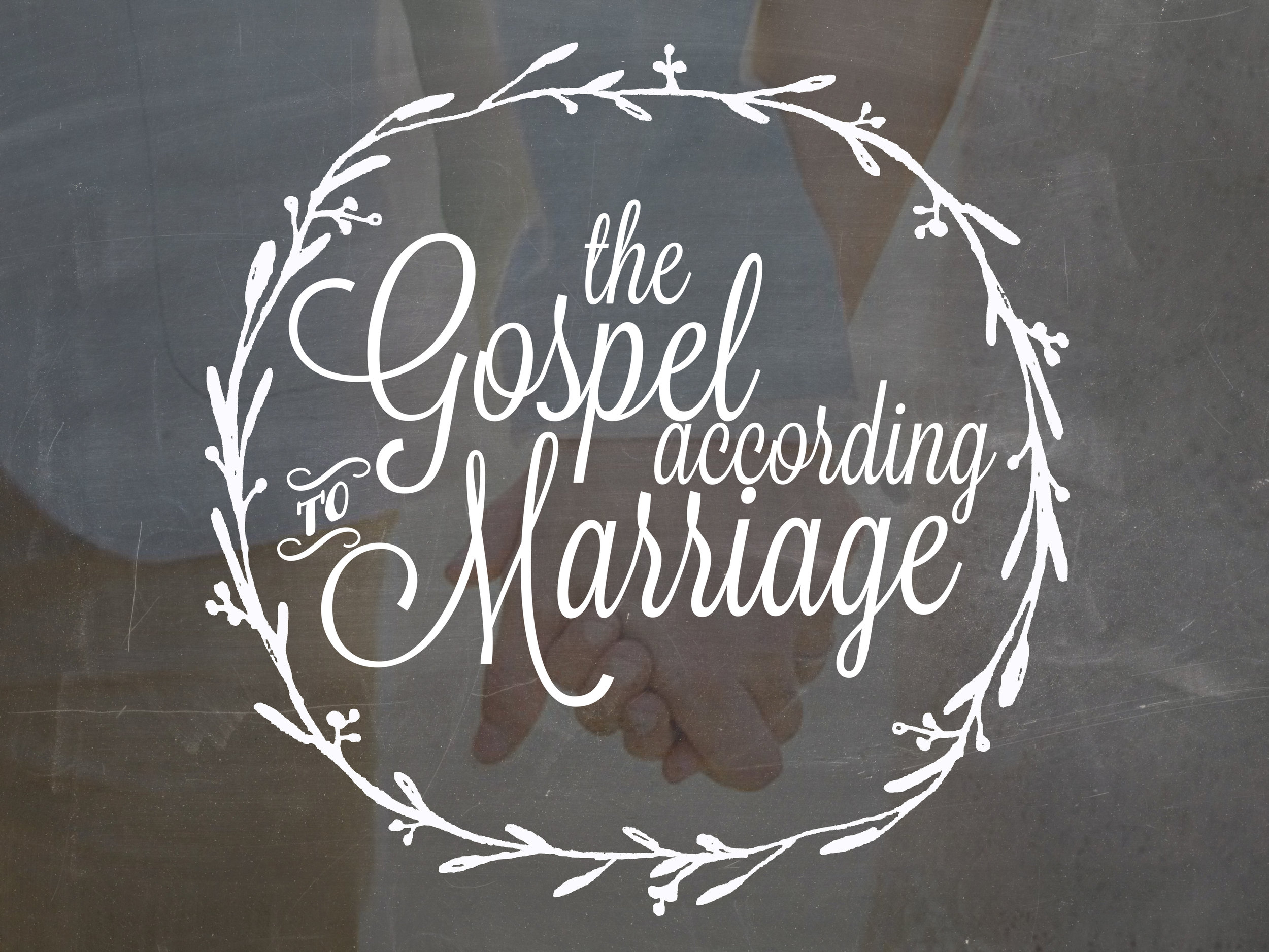 CONFERENCE: The Gospel According to Marriage
