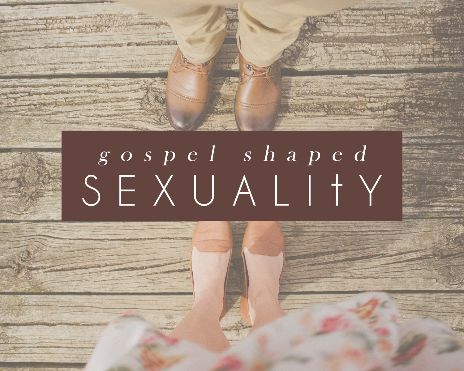 EQUIPPED 2018: Gospel Shaped Sexuality Study